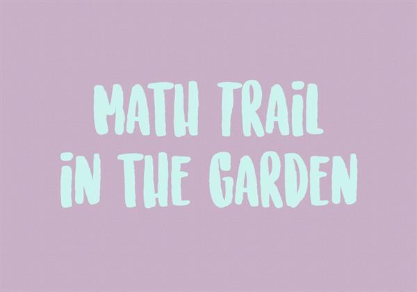 Math Trail in the School Garden!